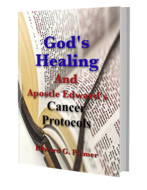 God's Healing and Apostle Edward's Cancer Protocols book cover image